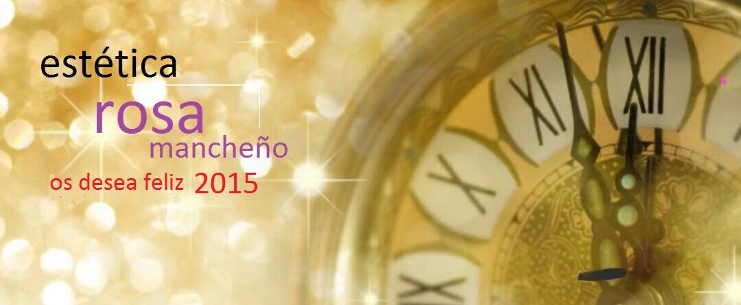 Centro de Estética Rosa Mancheño os desea Feliz 2015